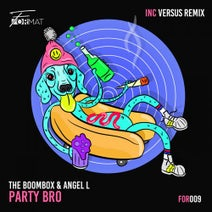 Angel L, The Boombox, Versus - Party Bro