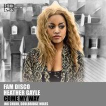 Soulbridge, FAM Disco, Heather Gayle, Chujo - Come My Way