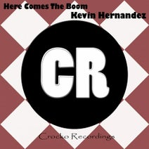 Kevin Hernandez - Here Comes The Boom