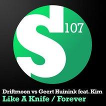 Geert Huinink, KIM, Driftmoon - Like A Knife / Forever