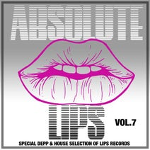 Suspended Dreams, Electric Fantasy, Glitch Beats, Deep Elements, The Razor, Steve Cooper, Natural Soul, Sunset Crew, Luy Garoche, Gray Zone, Freddy Bass, Seasons, John Marten, Dyba, Cool Nafta - Absolute Lips, Vol. 7 (Special Deep & House Selection of Lips Records)