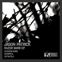 Jason Patrick - Razor Barb EP