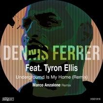 Dennis Ferrer, Marco Anzalone, Tyron Ellis - Underground Is My Home (Remix)