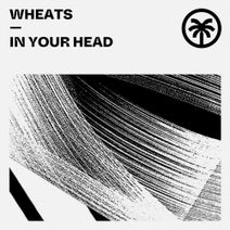 Wheats - In Your Head