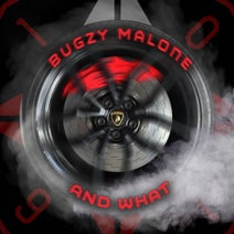 Bugzy Malone - AND WHAT