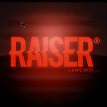 Raiser - Game Over