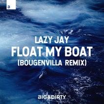 Lazy Jay, Bougenvilla - Float My Boat (Bougenvilla Remix)