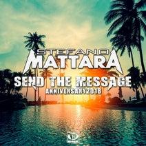 Stefano Mattara, Alex Avenue, Steve McKelly, DJ Matrix, Jack Mazzoni, Mattara, Andrea T Mendoza - Send the Message - Anniversary