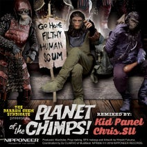 The Darrow Chem Syndicate, Kid Panel, Chris.Su - Planet Of The Chimps!