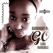 Darqknight - Go (feat. Lungi Mandebele)