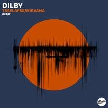 Dilby - Timelapse / Nirvana