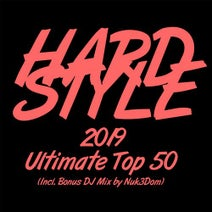 Hardstyle 2019 Ultimate Top 50 (Incl  Bonus DJ Mix by