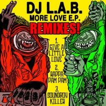 Buster, DJ L.A.B., Soundchecka, Hit Fiend, Matheus, DOC, Jamin Nimjah, Squizzle, Breakforce One - More Love Remixs