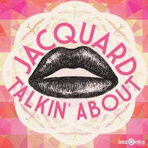 Jacquard - Talkin' About