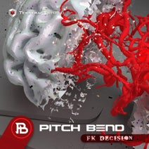 Pitch Bend - Fk Decision