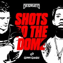 Destructo - Shots to the Dome with Gerry Gonza