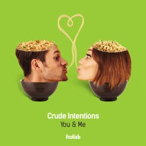 Crude Intentions - You & Me - Extended Mix