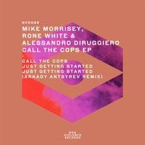 Rone White, Alessandro Diruggiero, Mike Morrisey, Arkady Antsyrev - Call The Cops EP