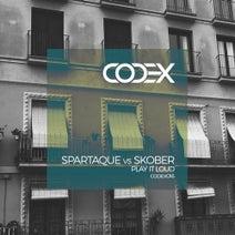 Spartaque, Skober - Play It Loud