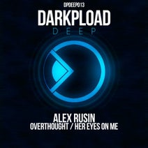 Alex Rusin - Overthought / Her Eyes on Me