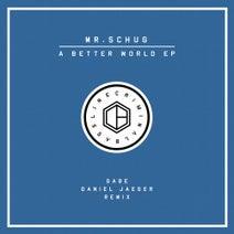 Mr.Schug, Daniel Jaeger, Gabe - A Better World EP