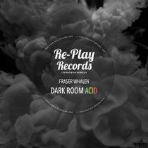 Fraser Whalen - Dark Room Acid
