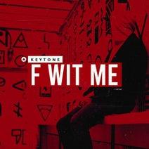 Keytone - F Wit Me