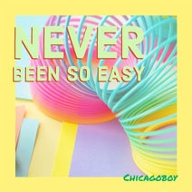 Chicagoboy - Never Been so Easy
