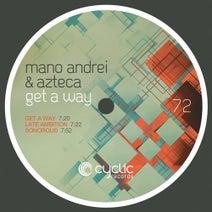 Mano Andrei, Azteca - Get A Way
