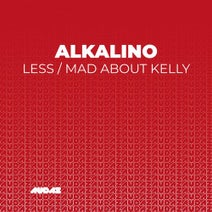 Alkalino - Less / Mad About Kelly