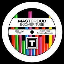 Masterdub - Boomer Tube