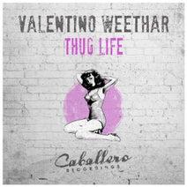 Valentino Weethar - Thug Life