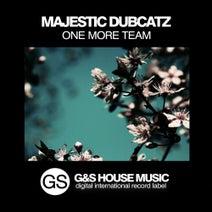 Majestic Dubcatz - One More Team