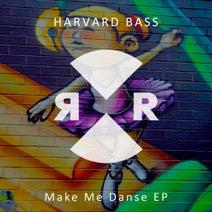 Harvard Bass - Make Me Danse EP
