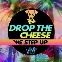 Drop The Cheese - We Step Up