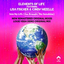 Lisa Fischer, Cindy Mizelle, Elements Of Life, Louie Vega - Into My Life (You Brought The Sunshine)