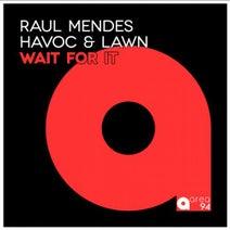 Raul Mendes, Havoc & Lawn - Wait For It