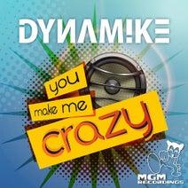 Dynamike - You Make Me Crazy