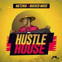 Metzika - Hustle House SINGLE