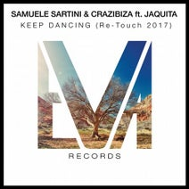 Samuele Sartini, Samuele Sartini, Crazibiza, Jaquita - Keep Dancing (Samuele Sartini Re-Touch 2017)