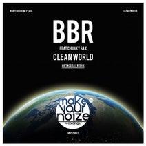 BBR, BBR - Clean World (feat. Chunky Sax) [Method Sax Remix]