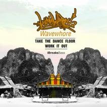 Wavewhore - Take The Dancefloor
