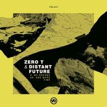 Zero T, Distant Future - My Dreams / One More Time