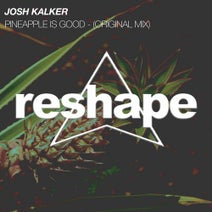 Josh Kalker - Pineapple Is Good