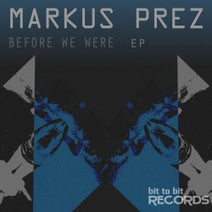 Markus Prez - Before We Were