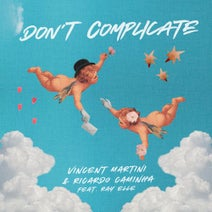 Vincent Martini, Ricardo Caminha - Don't Complicate (feat. Ray Elle)