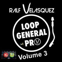 Ralf Velasquez - Loop General Pro, Vol. 3