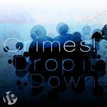 Crimes!, Thrills, L Nix - Drop It Down EP