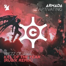 Wezz Devall, Rub!k - Kill Of The Year - Rub!k Remix