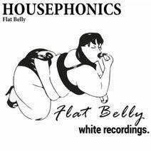Housephonics - Flat Belly
